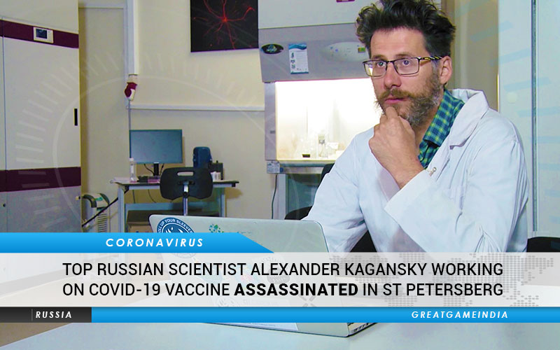 Top Russian Scientist Alexander 'Sasha' Kagansky Working On COVID-19 V